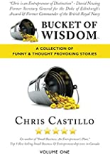 Bucket of Wisdom: A COLLECTION OF FUNNY AND THOUGHT PROVOKING STORIES (Volume)