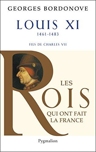 Louis XI: le Diplomate (Les rois qui ont fait la France)