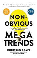 Non Obvious Megatrends: How to See What Others Miss and Predict the Future (Non-Obvious Trends)