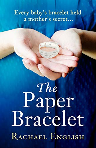 The Paper Bracelet: A gripping novel of heartbreaking secrets within a home for unwed mothers (English Edition)