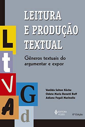Leitura e produção textual: Gêneros textuais do argumentar e expor