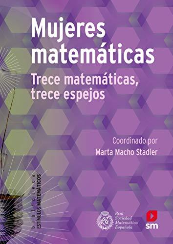 Mujeres matemáticas: Trece matemáticas, trece espejos: 10 (Estímulos Matemáticos)