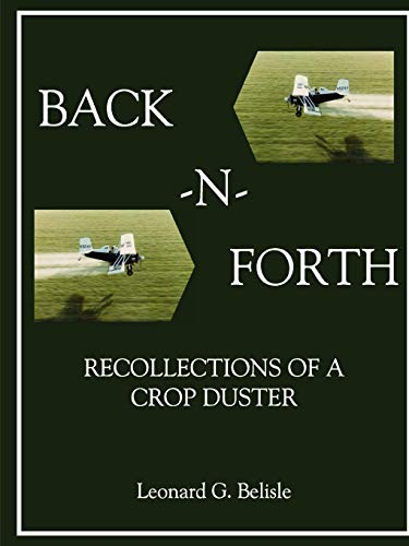 Back-N-Forth: Recollections of a Crop Duster (B&w Paperback)