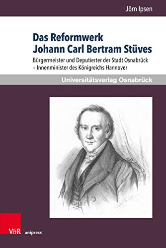 Das Reformwerk Johann Carl Bertram Stüves: Bürgermeister und Deputierter der