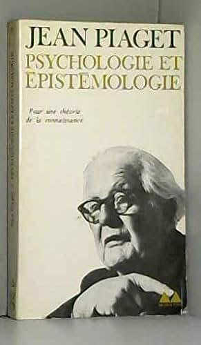 Psychologie et Epistémologie. Pour une théorie de la connaissance.