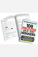 108 Proven Split Test Winners. Simple Tweaks You Can Make to Your Website, so You Can Make More Money Now! (2013) Paperback