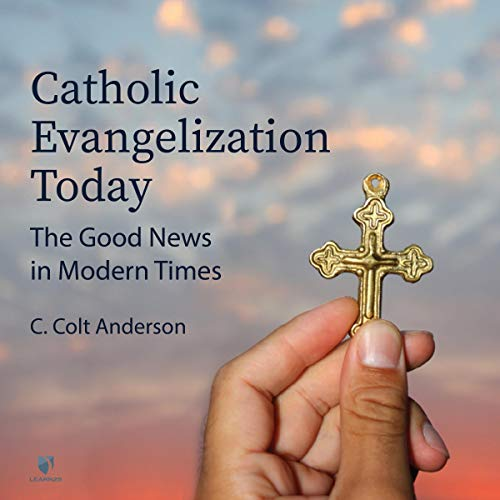 Catholic Evangelization Today: The Good News in Modern Times copertina