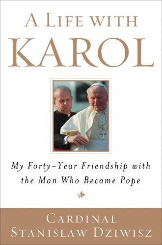 A Life with Karol: My Forty-Year Friendship with the Man Who Became Pope (English Edition)