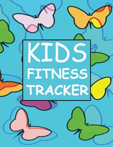 Kids Fitness Tracker: A Log book, journal, notebook for Child Healthy Lifestyle daily activities growth diet exercise sports bowel movement , Body Weight loss gain Size measurement record book