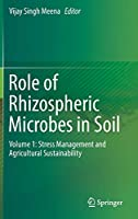 Role of Rhizospheric Microbes in Soil: Volume 1: Stress Management and Agricultural Sustainability