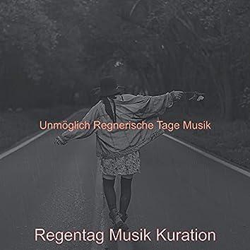 Unmöglich Regnerische Tage Musik
