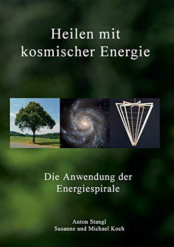 Heilen mit kosmischer Energie: Die Anwendung der Energiespirale