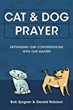 Cat & Dog Prayer: Rethinking Our Conversations with Our Master