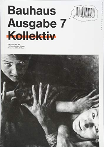 Bauhaus N° 7: Kollektiv / Collective (bauhaus. Die Zeitschrift der Stiftung Dessau, Band 7)
