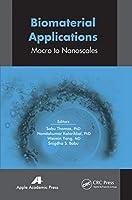 Biomaterial Applications: Micro to Nanoscales