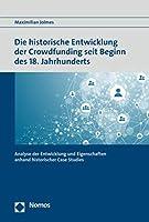 Crowdfunding: Historische Entwicklungslinien Und Case Studies