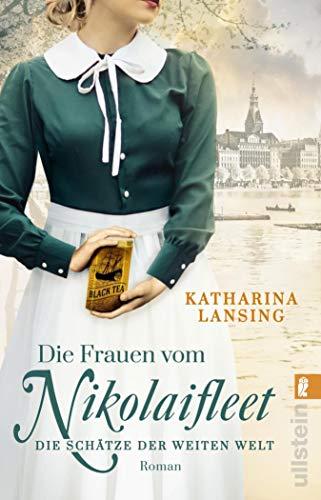 Die Frauen vom Nikolaifleet – Die Schätze der weiten Welt: Roman (Die Kolonialwaren-Saga 3)