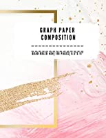 """Graph Paper Composition: QUAD RULLED 4X4, Grid paper notebook- 110 PAGES - Large 8.5"""" X 11"""" - Large size graph paper composition perfect for either taking notes, drawing, sketching ideas, plans, shopping list, scribbling or just any type of creativity."""