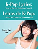 K-Pop Lyrics: Word for Word in English and Spanish