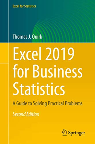 Excel 2019 for Business Statistics: A Guide to Solving Practical Problems, 2nd Edition Front Cover