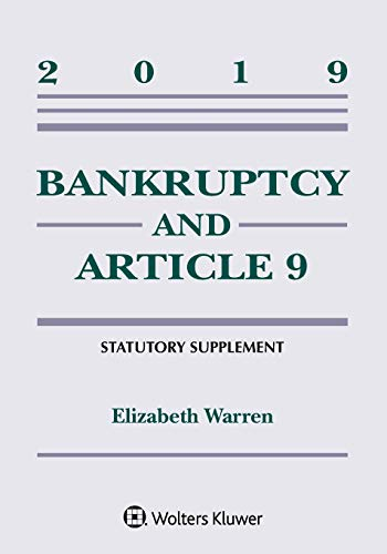 Bankruptcy & Article 9: 2019 Statutory Supplement (Supplements)