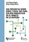 500 preguntas sobre Word y Excel 365 para ser más productivo En El ámbito de La Empresa (Universidad Rey Juan Carlos)