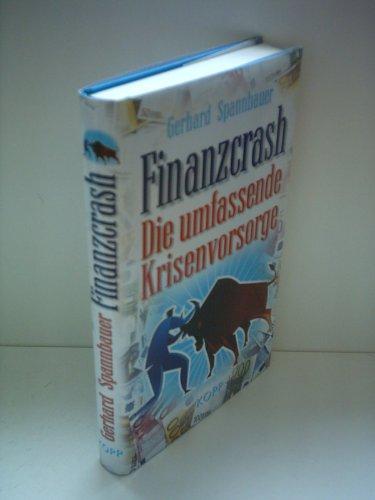 Gerhard Spannbauer: Finanzcrash - Die umfassende Krisenvorsorge