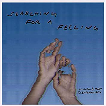 Searching for a Feeling (feat. Kyle Cochran, Leah Patek, Cameron Ciambotti, Keira McCarthy, Evan Dotas & Jeron Duhart-Rodriguez)