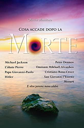 Cosa accade dopo la morte (Italian Edition)