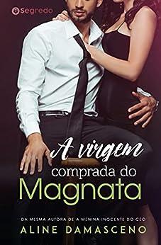 A virgem comprada do Magnata: (Livro Único) por [Aline Damasceno]