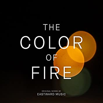 The Color of Fire (Original Motion Picture Score)
