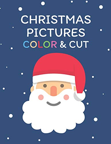 Christmas Pictures Color & Cut: 99 Pictures to Coloring and Cutting - Decorations, Ornaments, Embellishments - Great Gift Craft Book for Toddlers and Kids