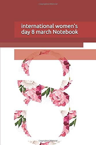 international women s day 8 march Notebook: happy women s day notebook