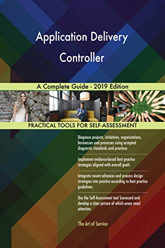 Application Delivery Controller A Complete Guide - 2019 Edition (English Edition)