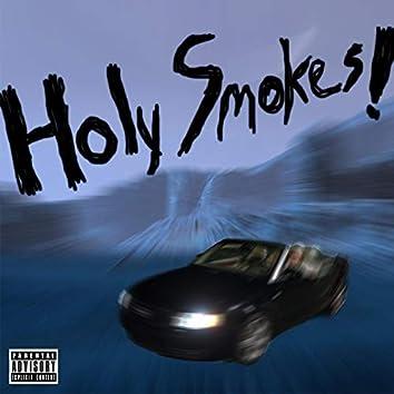holy smokes!