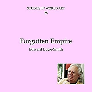 Forgotten Empire     Studies in World Art, Book 28              Written by:                                                                                                                                 Edward Lucie-Smith                               Narrated by:                                                                                                                                 Dean Barker                      Length: 6 mins     Not rated yet     Overall 0.0