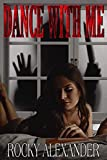 Dance With Me: A Novelette of Horror (English Edition)