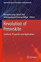 Revolution of Perovskite: Synthesis, Properties and Applications (Materials Horizons: From Nature to Nanomaterials)