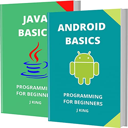 ANDROID AND JAVA BASICS: PROGRAMMING FOR BEGINNERS