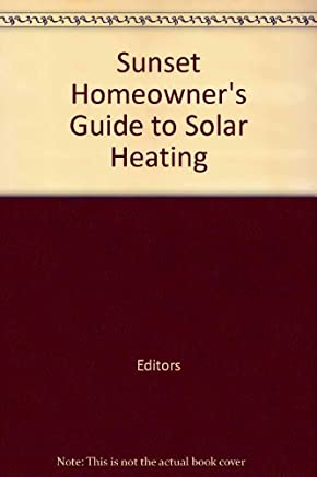Sunset Homeowners Guide to Solar Heating