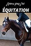 J'peux pas j'ai Équitation Carnet de notes pour passionné: | 120 pages lignées | concours | Cadeau Anniversaire Noël Enfant fille femme Garçon
