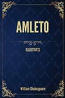 Amleto: (Illustrato)