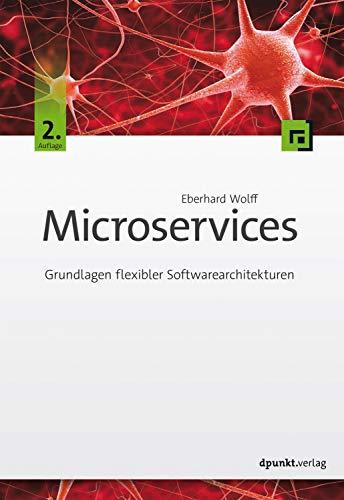 Microservices: Grundlagen flexibler Softwarearchitekturen