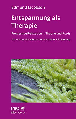 Entspannung als Therapie: Progressive Relaxation in Theorie und Praxis (Leben lernen)