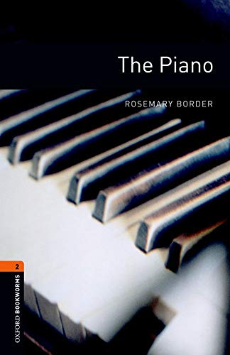 The Piano: Stage 2 700 Headwords (Oxford Bookworms Library Level 2)の詳細を見る