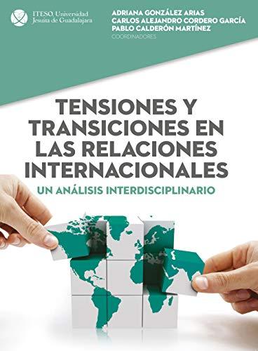 Tensiones y transiciones en las relaciones internacionales