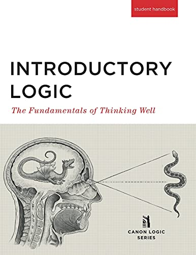 Compare Textbook Prices for Introductory Logic: The Fundamentals of Thinking Well Student Edition Canon Logic 5th ed. Edition ISBN 9781591281658 by Canon Logic Series