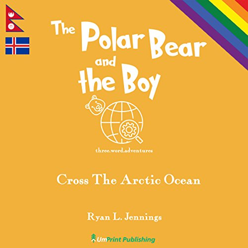 Couverture de The Polar Bear and the Boy: Cross the Arctic Ocean (The Rainbow Travellers)