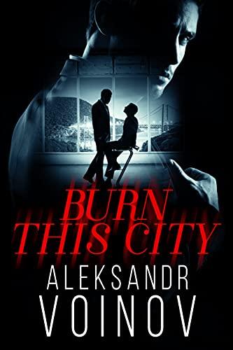 Burn this City by [Aleksandr Voinov]