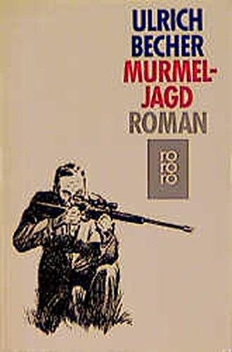 Murmeljagd: Roman (rororo / Rowohlts Rotations Romane)